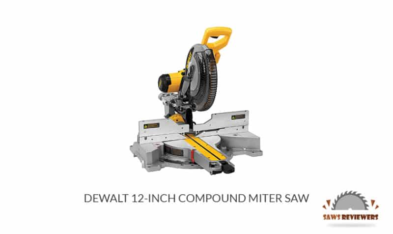 DEWALT 12-Inch Double Bevel Sliding Compound Miter Saw Review