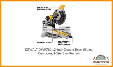DEWALT DWS780 Compound Miter Saw Review