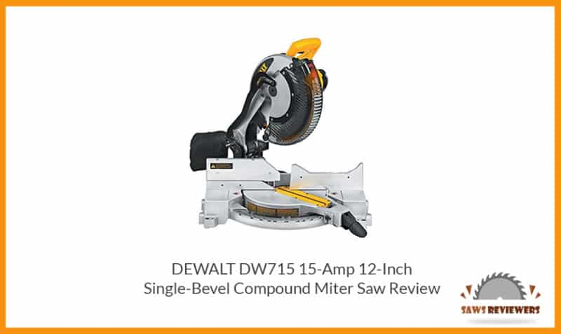 DEWALT DW715 12-Inch Compound Miter Saw Review