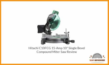 Hitachi C10FCG Compound Miter Saw Review