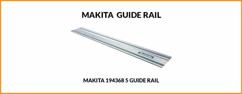 Makita 194368 5 Guide Rail