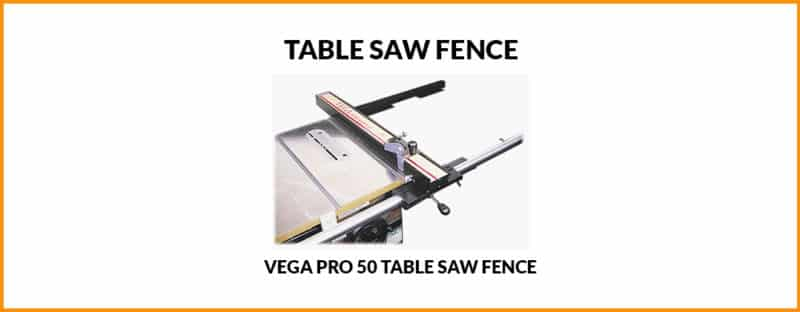 Vega PRO 50 Table Saw Fence System Review 2020