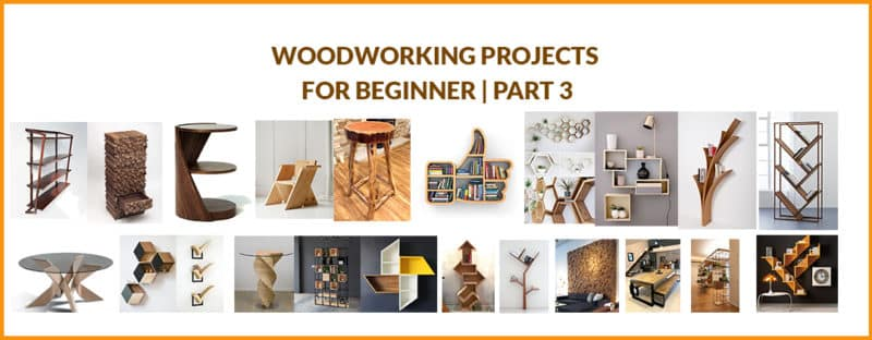 Woodworking Projects For Beginner | Part 3